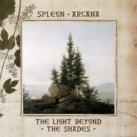Spleen Arcana – « The Light Beyond The Shades »