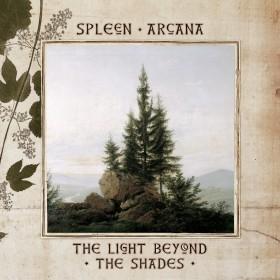 Spleen Arcana– «TheLightBeyondTheShades»
