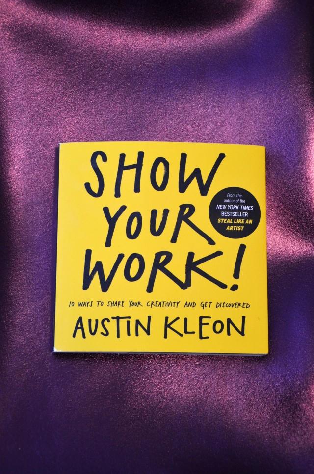 «Show your work» de Austin Kleon