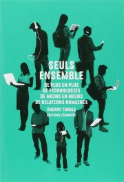 « Seuls ensemble » de Sherry Turkle