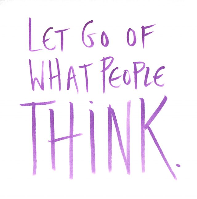 Let go of what people think